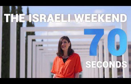 The Israeli weekend in 70 seconds