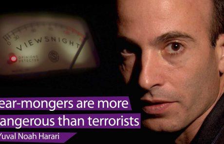 Yuval Noah Harari on Fear Mongering